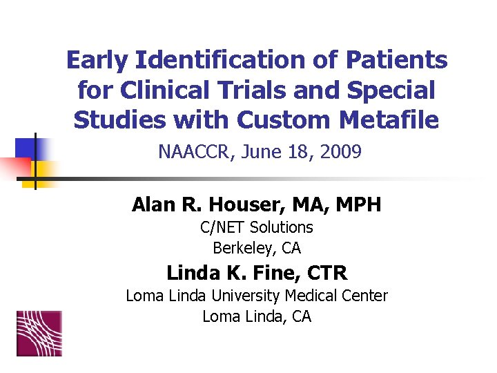 Early Identification of Patients for Clinical Trials and