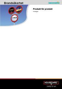 Brandskerhet Produkt fr produkt Housegard Safety for all