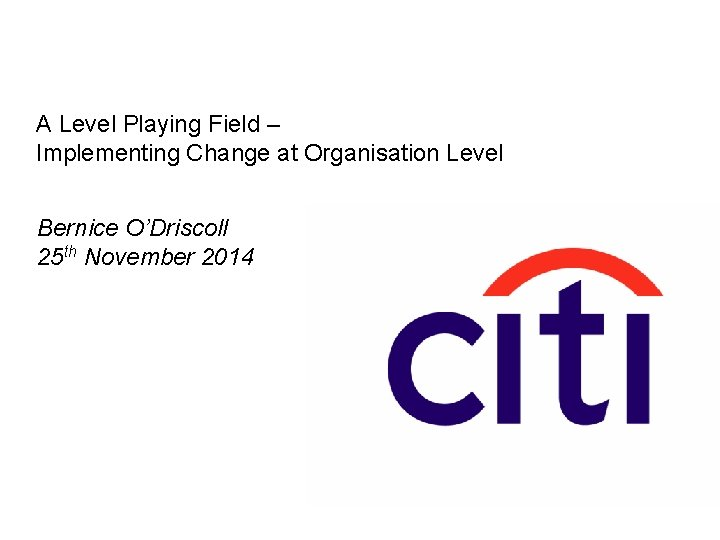 A Level Playing Field Implementing Change at Organisation