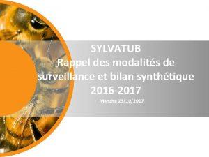 SYLVATUB Rappel des modalits de surveillance et bilan