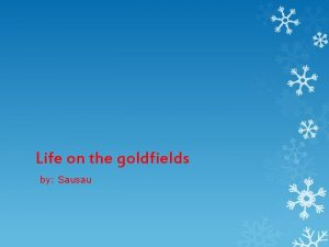 Life on the goldfields by Sausau Acrostic poem