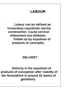 LABOUR Labour can be defined as involuntary coordinate