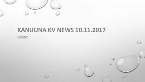 KANUUNA KV NEWS 10 11 2017 Lasse EUROOPAN