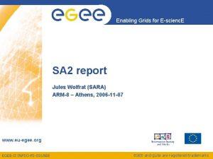 Enabling Grids for Escienc E SA 2 report