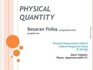 PHYSICAL QUANTITY pengukuran Physical Measurement Method Metode Pengukuran