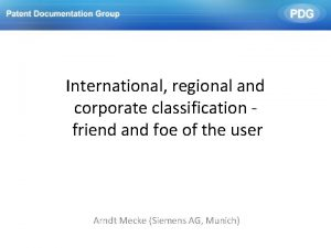 International regional and corporate classification friend and foe