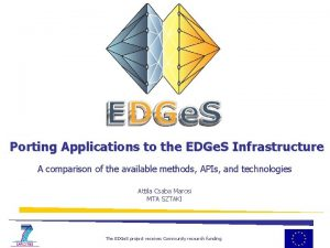Porting Applications to the EDGe S Infrastructure A