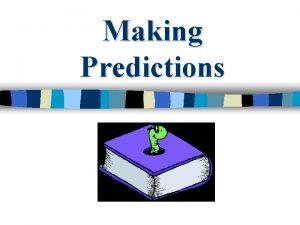 Making Predictions Making Predictions n Good readers make