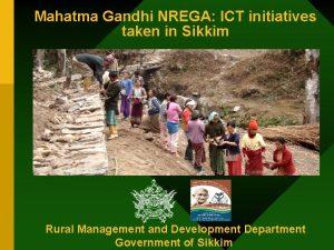 Mahatma Gandhi NREGA ICT initiatives taken in Sikkim