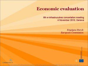 Economic evaluation 8 th eInfrastrucutres concertation meeting 4