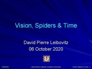 Vision Spiders Time David Pierre Leibovitz 06 October
