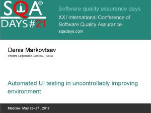 Software quality assurance days XXI International Conference of