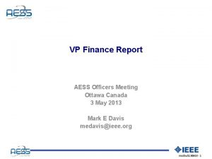 VP Finance Report AESS Officers Meeting Ottawa Canada