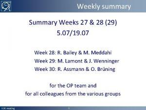 Weekly summary Summary Weeks 27 28 29 5