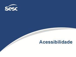 Acessibilidade Acessibilidade Mobilidade Urbana Incluso de Pessoas de