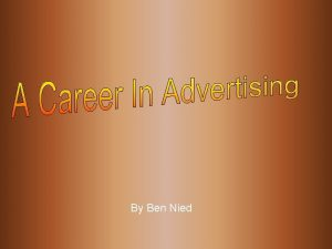 By Ben Nied About Advertising Advertising is a