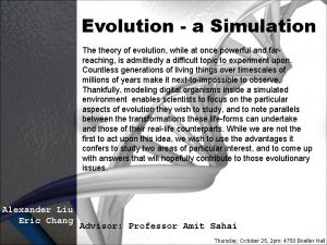Evolution a Simulation The theory of evolution while