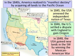 In the 1840 s America realized its manifest