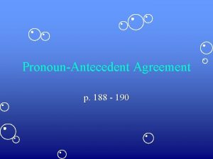PronounAntecedent Agreement p 188 190 Agreement in Number