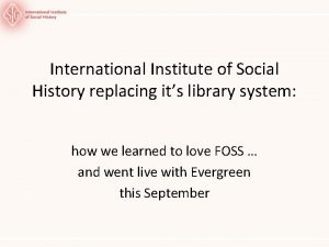 International Institute of Social History replacing its library