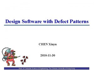 Design Software with Defect Patterns CHEN Xinyu 2010