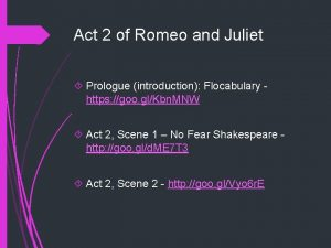Act 2 of Romeo and Juliet Prologue introduction