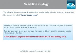 Validation strategy The validation phase to compare all