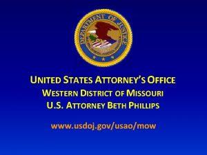 UNITED STATES ATTORNEYS OFFICE WESTERN DISTRICT OF MISSOURI