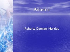 Patterns Roberto Damiani Mendes Roteiro Definition Architecture Patterns