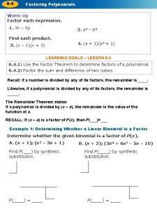 6 4 Factoring Polynomials Warm Up Factor each
