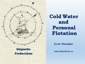 Cold Water and Personal Flotation Kevin Monahan Shipwrite