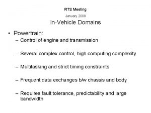 RTS Meeting January 2008 InVehicle Domains Powertrain Control