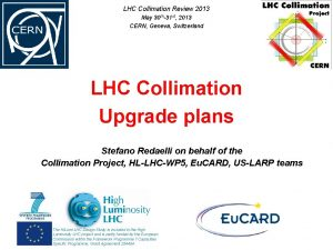 LHC Collimation Review 2013 May 30 th31 st