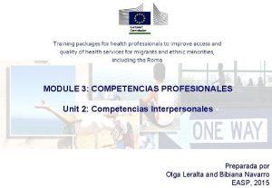 MODULE 3 COMPETENCIAS PROFESIONALES Unit 2 Competencias Interpersonales