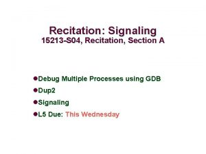 Recitation Signaling 15213 S 04 Recitation Section A