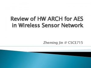 Review of HW ARCH for AES in Wireless