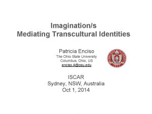 Imaginations Mediating Transcultural Identities Patricia Enciso The Ohio