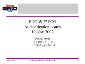 EDG WP 7 SCG Authentication issues 19 Nov