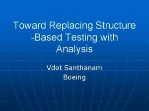 Toward Replacing Structure Based Testing with Analysis Vdot