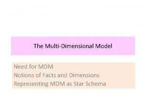 The MultiDimensional Model Need for MDM Notions of