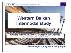 Western Balkan Intermodal study Working Party on Intermodal