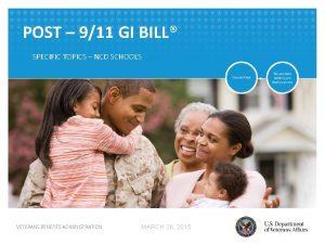 POST 911 GI BILL SPECIFIC TOPICS NCD SCHOOLS