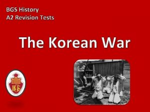 BGS History A 2 Revision Tests The Korean