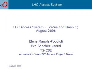 LHC Access System Status and Planning August 2006