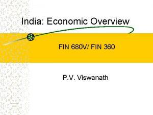 India Economic Overview FIN 680 V FIN 360