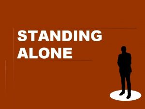 STANDING ALONE Godly People Who Have Stood Alone
