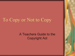 To Copy or Not to Copy A Teachers