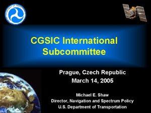 CGSIC International Subcommittee Prague Czech Republic March 14