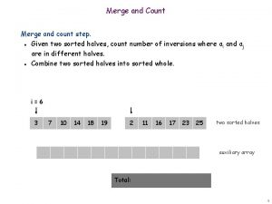 Merge and Count Merge and count step Given