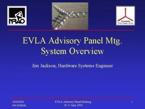 EVLA Advisory Panel Mtg System Overview Jim Jackson